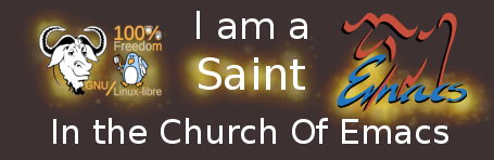 I am a      Saint In the Church Of Emacs